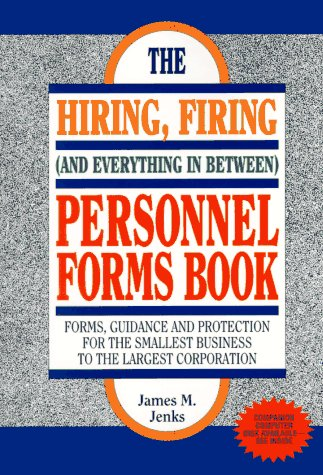 The Hiring, Firing (And Everything in Between Personnel Forms Book): James Jenks