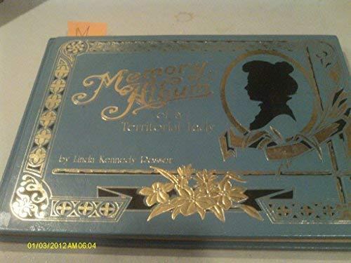 Memory Album of a Territorial Lady: Rosser, Linda K.