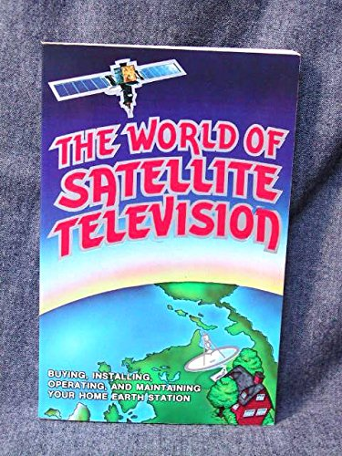 9780929548005: The World of Satellite TV, Fifth Edition: Your Global Guide to New Television
