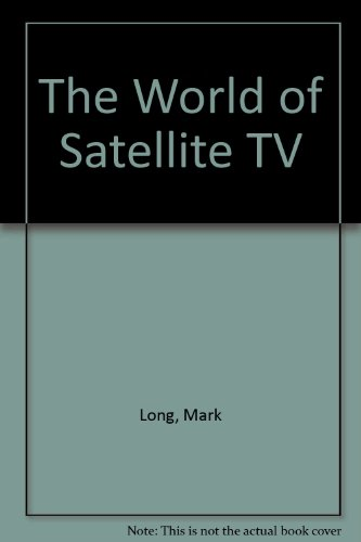 9780929548074: The World of Satellite TV