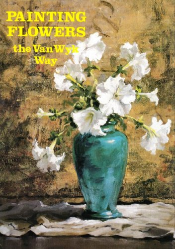 Painting Flowers the Van Wyk Way (0929552024) by Helen Van Wyk