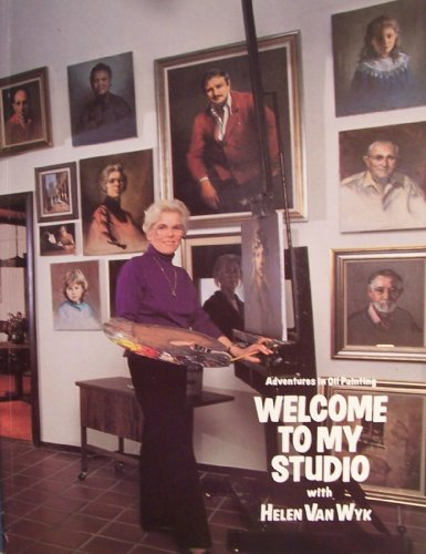 9780929552057: Welcome to My Studio: Adventures in Oil Painting