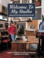 9780929552088: Welcome to My Studio: Adventures in Oil Painting