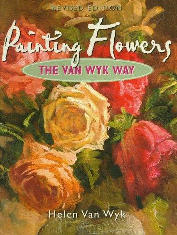 9780929552125: Painting Flowers the Van Wyk Way
