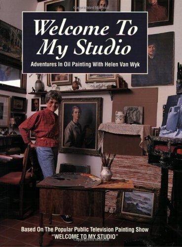 9780929552224: Welcome to My Studio: Adventures in Oil Painting
