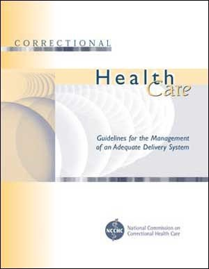 9780929561103: Correctional Health Care: Guidelines for the Management of an Adequate Delivery System