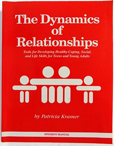 9780929577005: The Dynamics of Relationships: A Guide to Developing Self-Esteem and Social Skills for Teens and Young Adults