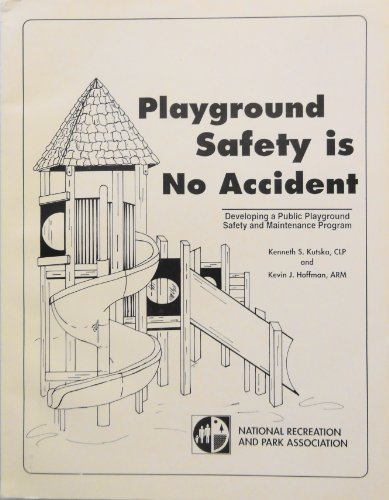 9780929581408: Playground Safety Is No Accident: Developing a Public Playground Safety and Maintenance Program