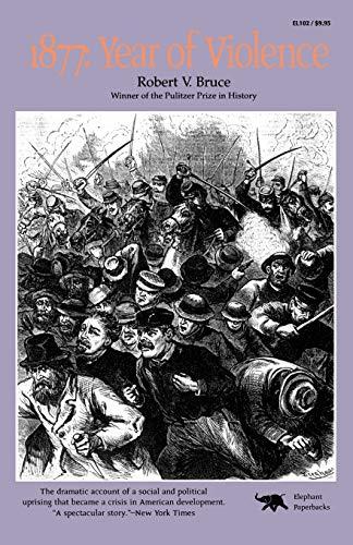 1877: Year of Violence: Bruce, Robert V.