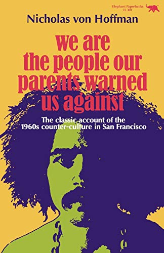 We Are the People Our Parents Warned Us Against Format: Paperback: Hoffman, Nicholas von