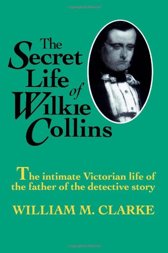 9780929587516: The Secret Life of Wilkie Collins