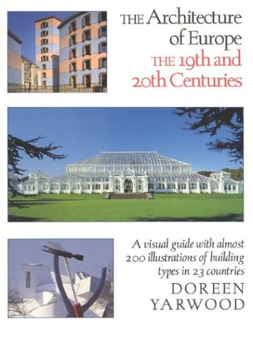 9780929587653: The Architecture of Europe: The Nineteenth and Twentieth Centuries
