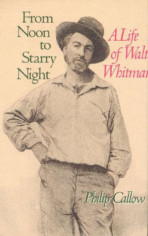 9780929587950: From Noon to Starry Night: A Life of Walt Whitman