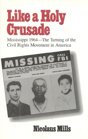 9780929587967: Like a Holy Crusade: Mississippi 1964--The Turning of the Civil Rights Movement in America