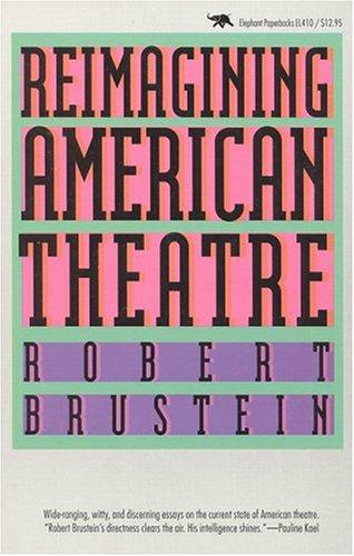 9780929587998: Reimagining American Theatre