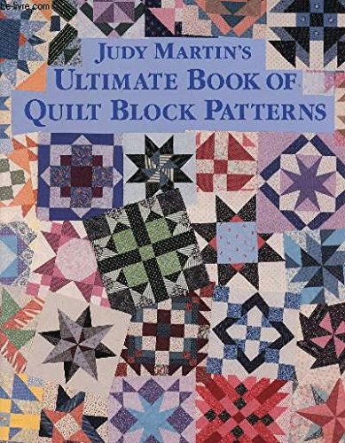 Judy Martin's Ultimate Book Of Quilt Block Patterns.