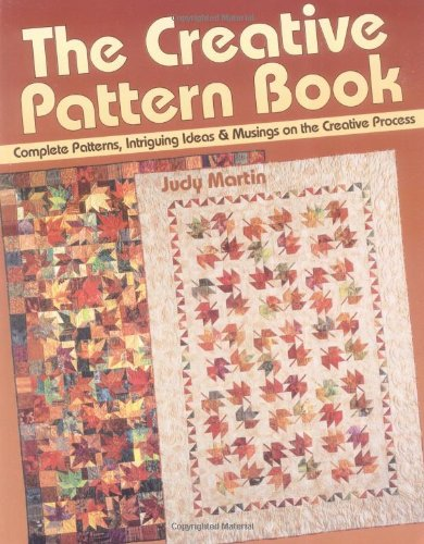 9780929589060: The Creative Pattern Book: Complete Patterns, Intriguing Ideas & Musings on the Creative Process