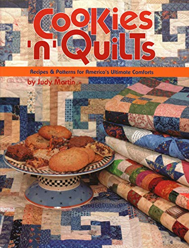 9780929589084: Cookies 'n' Quilts: Recipes & Patterns for America's Ultimate Comforts