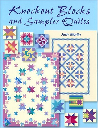 Knockout Blocks and Sampler Quilts: Martin, Judy