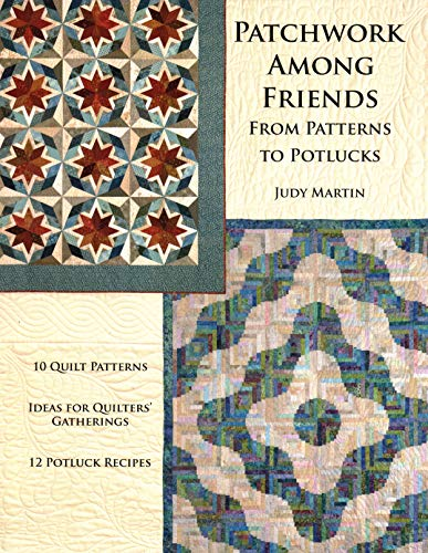 9780929589145: Patchwork Among Friends: From Patterns to Potlucks