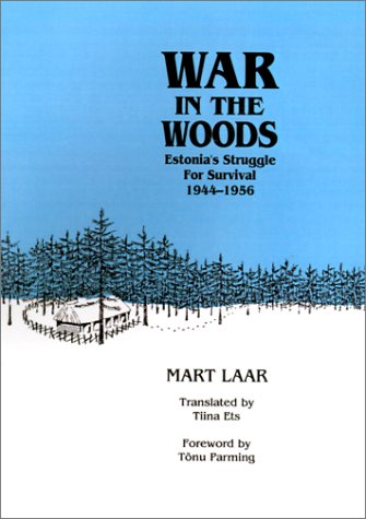 9780929590080: War in the Woods: Estonia's Struggle for Survival, 1944-1956