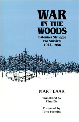 9780929590097: War in the Woods: Estonia's Struggle for Survival, 1944-1956