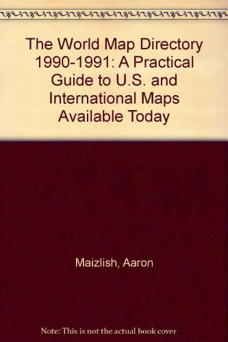 9780929591018: The World Map Directory 1990-1991: A Practical Guide to U.S. and International Maps Available Today