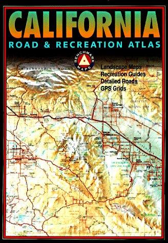 Benchmark California Road & Recreation Atlas: Benchmark Maps