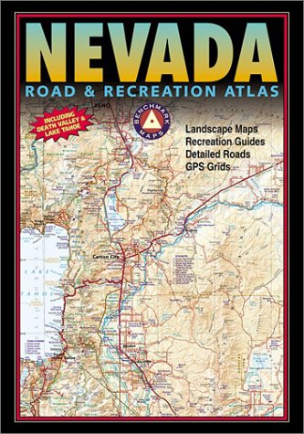 Benchmark Nevada Road & Recreation Atlas: Benchmark Maps