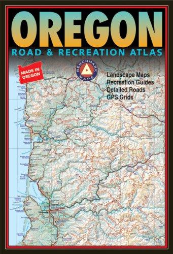 9780929591889: Benchmark Oregon: Road & Recreation Atlas - Third Edition (Benchmark Map: Oregon Road & Recreation Atlas)
