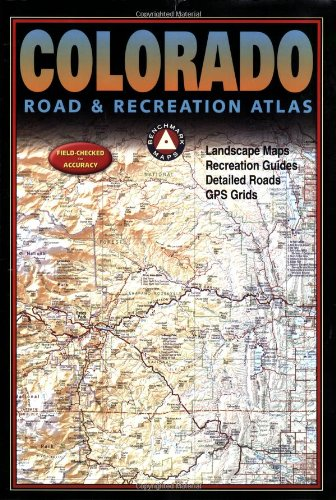 Colorado Road & Recreation Atlas: Benchmark Maps