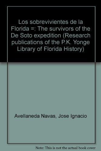 9780929595078: Los Sobrevivientes de la Florida: The Survivors of the De Soto Expedition (Research Publications of the P.K. Yonge Library of Florida History)