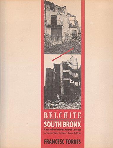 9780929597003: Belchite - South Bronx: A Trans-Cultural and Trans-Historical Landscape