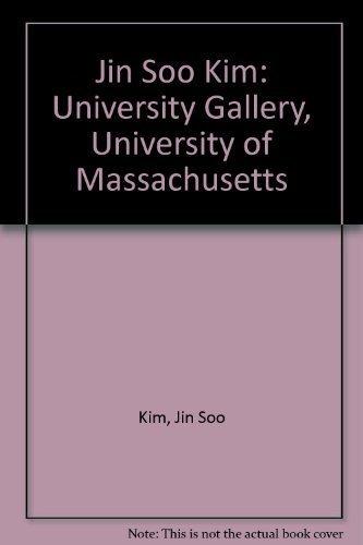 Jin Soo Kim: University Gallery, University of Massachusetts: Kim, Jin Soo
