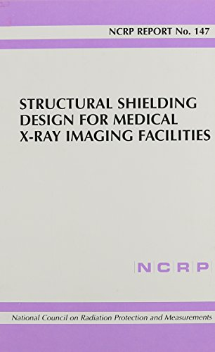 9780929600833: Structural Shielding Design for Medical X-Ray Imaging Facilities (Ncrp Report)