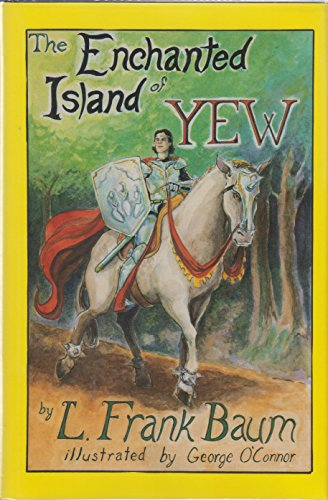 The Enchanted Island of Yew (9780929605555) by L. Frank BAUM