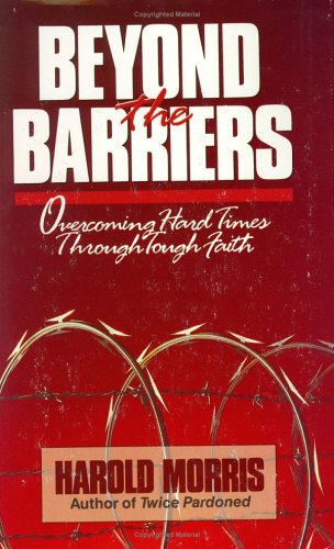9780929608051: Beyond the Barriers: Overcoming Hard Times Through Tough Faith
