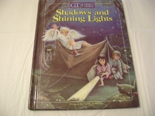 Shadows and Shining Lights (G.T. and the Halo Express, No 1) (0929608208) by Hibbard, Ann; Kingsriter, Doug; Kingsriter, Debbie