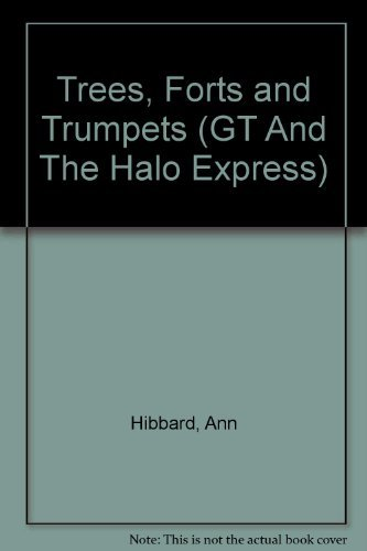 Tree Forts and Trumpets (G.T. and the Halo Express, No 2) (0929608216) by Hibbard, Ann; Kingsriter, Doug; Kingsriter, Debbie