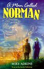 9780929608259: A Man Called Norman: The Unforgettable Story of an Uncommon Friendship