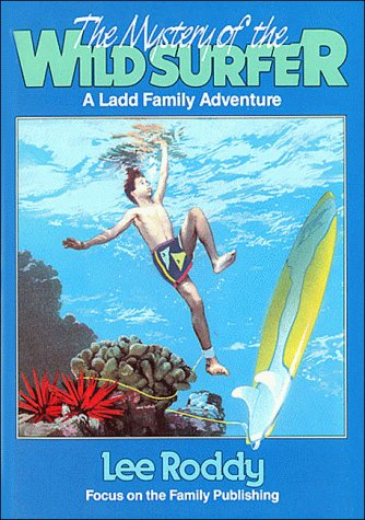 The Mystery of the Wild Surfer a Ladd Family Adventure