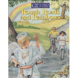 Rough Roads and Rainbows (G.T. and the Halo Express, No 3) (0929608712) by Hibbard, Ann; Kingsriter, Doug; Kingsriter, Debbie