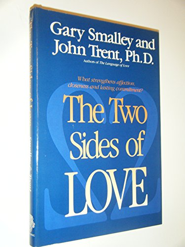 9780929608891: The Two Sides of Love: What Strengthens Affection, Closeness and Lasting Commitment? (Focus on the Family)