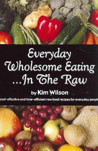 9780929619132: Everyday Wholesome Eating...In the Raw