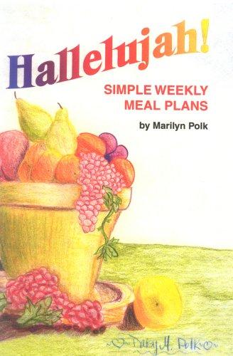 hallelujah   simple weekly meal plans by polk  marilyn