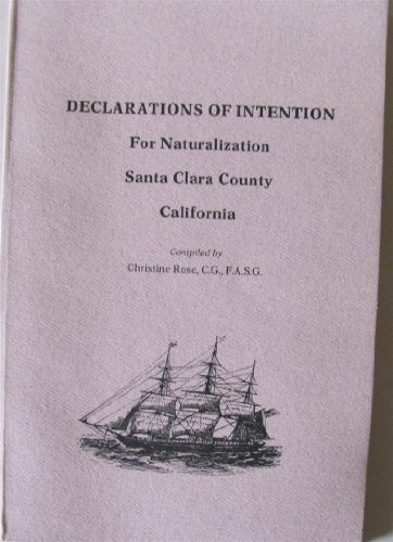 Declarations of intention for naturalization, Santa Clara County, California (0929626036) by Rose, Christine