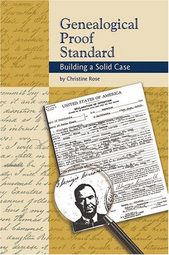 Genealogical Proof Standard: Building a Solid Case (092962615X) by Christine Rose