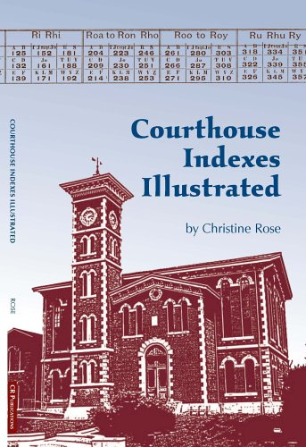 Courthouse Indexes Illustrated (0929626176) by Christine Rose