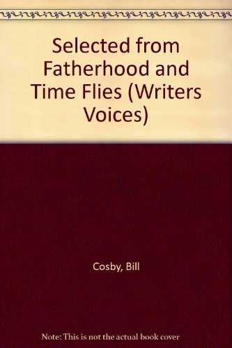 9780929631004: Selected From Fatherhood and Time Flies (Writers Voices)