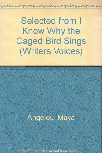 Selected from I Know Why the Caged: Angelou, Maya